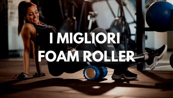 i migliori foam roller